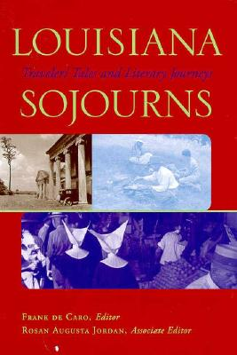 Image for Louisiana Sojourns: Travelers' Tales and Literary Journeys