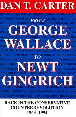 FROM GEORGE WALLACE TO NEWT GINGRICH, CARTER, DAN T.