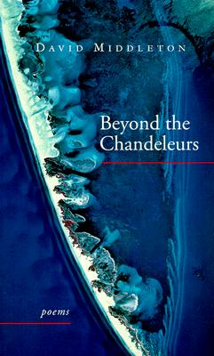 Beyond the Chandeleurs: Poems, Middleton, David
