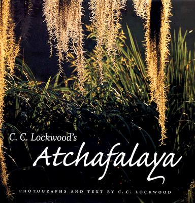 C. C. Lockwood's Atchafalaya: Original Narratives of the Hunters, Lockwood, C. C.