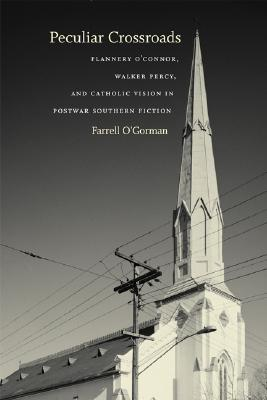 Image for PECULIAR CROSSWORDS FLANNERY O'CONNOR, WALKER PERCY, AND CATHOLIC VISION IN .SOUTHERN FICTION