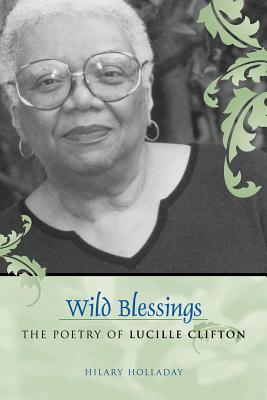Image for Wild Blessings: The Poetry of Lucille Clifton (Southern Literary Studies)