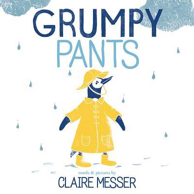 Grumpy Pants, Claire Messer