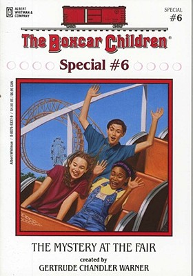 "The Mystery at the Fair (Boxcar Children Special), ""Warner, Gertrude Chandler"""