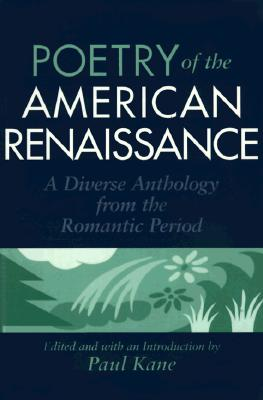 Image for Poetry of the American Renaissance: A Diverse Anthology from the Romantic Period