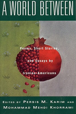 Image for A World Between: Poems, Short Stories, and Essays by Iranian-Americans