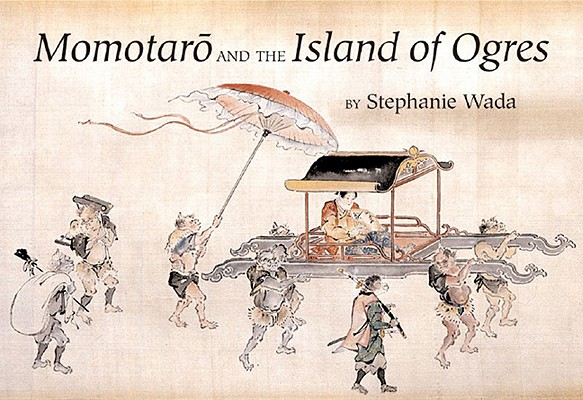 Momotaro and the Island of Ogres, Stephanie Wada; Kano Naganobu