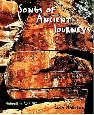 Image for SONGS OF ANCIENT JOURNEYS ANIMALS IN ROCK ART