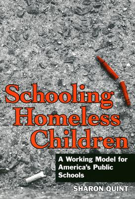 Image for Schooling Homeless Children: A Working Model for America's Public Schools