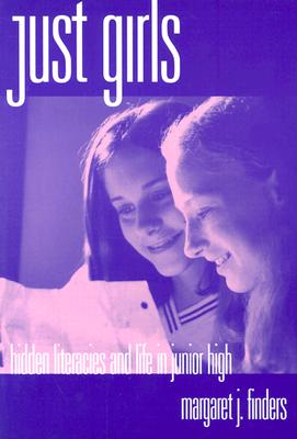 Image for Just Girls: Hidden Literacies and Life in Junior High (Language and Literacy Series)
