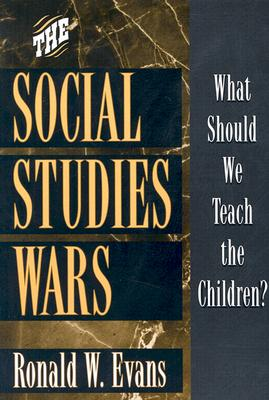 Image for The Social Studies Wars: What Should We Teach the Children?