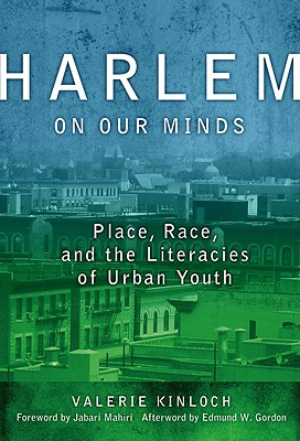 Image for Harlem on Our Minds: Place, Race, and the Literacies of Urban Youth (Language and Literacy Series)