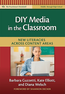 Image for DIY Media in the Classroom  New Literacies Across Content Areas