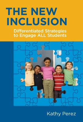 Image for The New Inclusion: Differentiated Strategies to Engage ALL Students