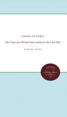 Image for Union in Peril: The Crisis over British Intervention in the Civil War (Civil War America)
