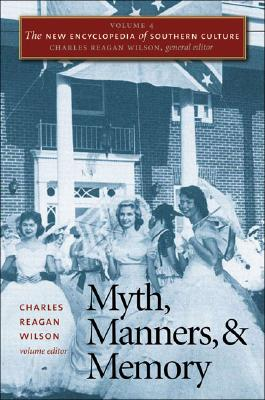 Image for The New Encyclopedia of Southern Culture: Volume 4: Myth, Manners, and Memory