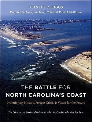 Image for The Battle for North Carolina's Coast: Evolutionary History, Present Crisis, and Vision for the Future