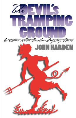 DEVIL'S TRAMPING GROUND AND OTHER NORTH, JOHN HARDEN