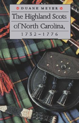 Image for The Highland Scots of North Carolina, 1732-1776