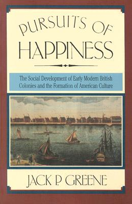 Image for Pursuits of Happiness: The Social Development of Early Modern British Colonies and the Formation of American Culture