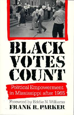 Image for Black Votes Count: Political Empowerment in Mississippi After 1965