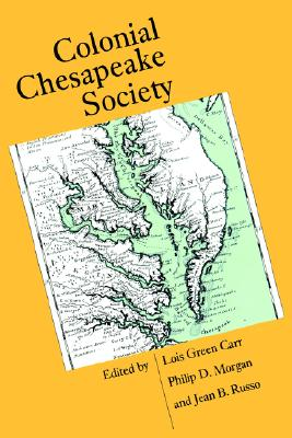 Colonial Chesapeake Society (Published by the Omohundro Institute of Early American History and Culture and the University of North Carolina Press)