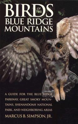 Image for Birds of the Blue Ridge Mountains: A Guide for the Blue Ridge Parkway, Great Smoky Mountains, Shenandoah National Park, and Neighboring Areas