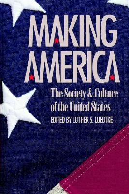 Image for Making America: The Society and Culture of the United States