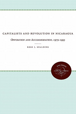 Image for Capitalists and Revolution in Nicaragua: Opposition and Accommodation, 1979-1993