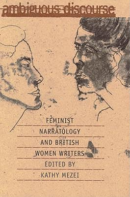 Ambiguous Discourse: Feminist Narratology and British Women Writers