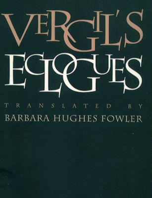 Vergil's Eclogues, Vergil, BARBARA HUGHES FOWLER
