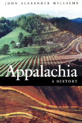 Appalachia: A History, John Alexander Williams