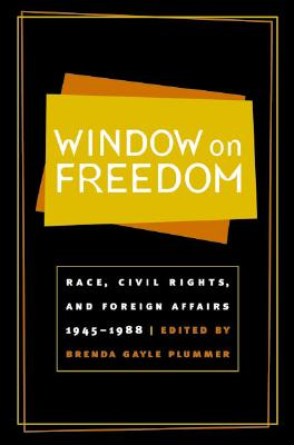 Image for Window on Freedom: Race, Civil Rights, and Foreign Affairs, 1945-1988
