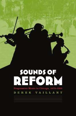 Image for Sounds of Reform: Progressivism and Music in Chicago, 1873-1935