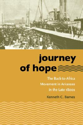 Image for Journey of Hope:  The Back-To-Africa Movement in Arkansas in the Late 1800s