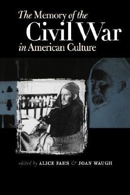Image for The Memory of the Civil War in American Culture (Civil War America)