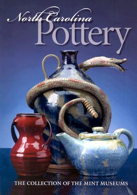Image for North Carolina Pottery: The Collection of The Mint Museums