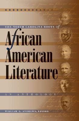 Image for The North Carolina Roots of African American Literature: An Anthology