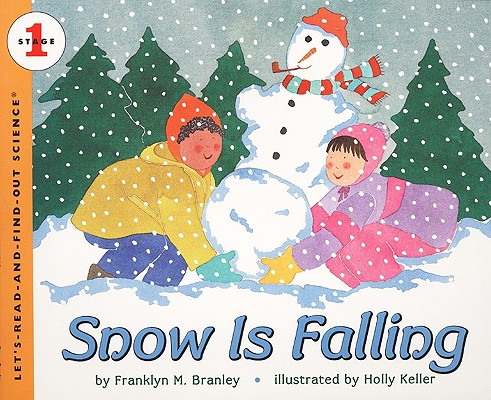 Snow Is Falling (Turtleback School & Library Binding Edition) (Let'S-Read-And-Find-Out Science, Stage 1), Branley, Franklyn M.