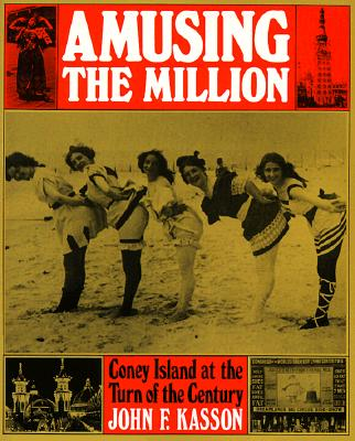 Image for Amusing the Million: Coney Island at the Turn of the Century (American Century)