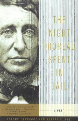 The Night Thoreau Spent in Jail: A Play, Lawrence, Jerome; Lee, Robert E.