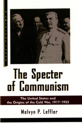 Image for SPECTER OF COMMUNISM UNITED STATES AND THE ORIGINS OF THE COLD WAR, 1917-1953