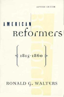 American Reformers, 1815-1860, Revised Edition, Walters, Ronald G.