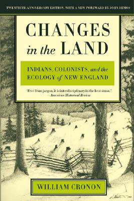 Image for Changes in the Land: Indians, Colonists, and the Ecology of New England