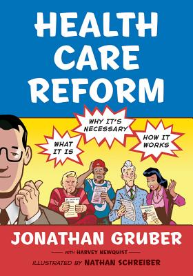 Health Care Reform: What It Is, Why It's Necessary, How It Works, Gruber, Jonathan