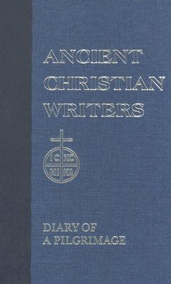 Egeria: Diary of a Pilgrimage (Ancient Christian Writers 38), GEORGE GINGRAS (TRANS), EGERIA