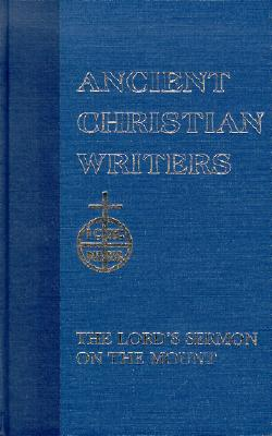 St. Augustine: The Lord's Sermon on the Mount  (Ancient Christian Writers 5)