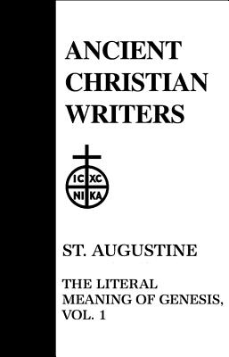 St. Augustine, Vol. 1: The Literal Meaning of Genesis (Ancient Christian Writers 41)