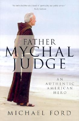 Image for Father Mychal Judge: An Authentic American Hero