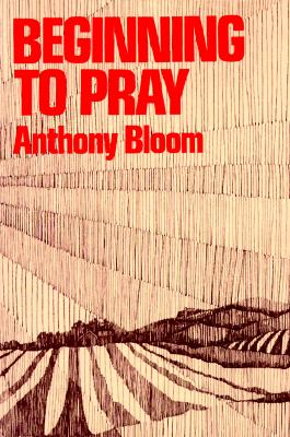 Beginning to Pray, ANTHONY BLOOM
